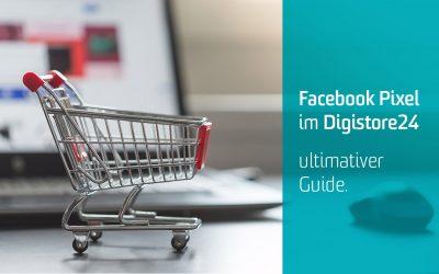 Der ultimative Guide: So bekommst du das Facebook Pixel in deinen Digistore24